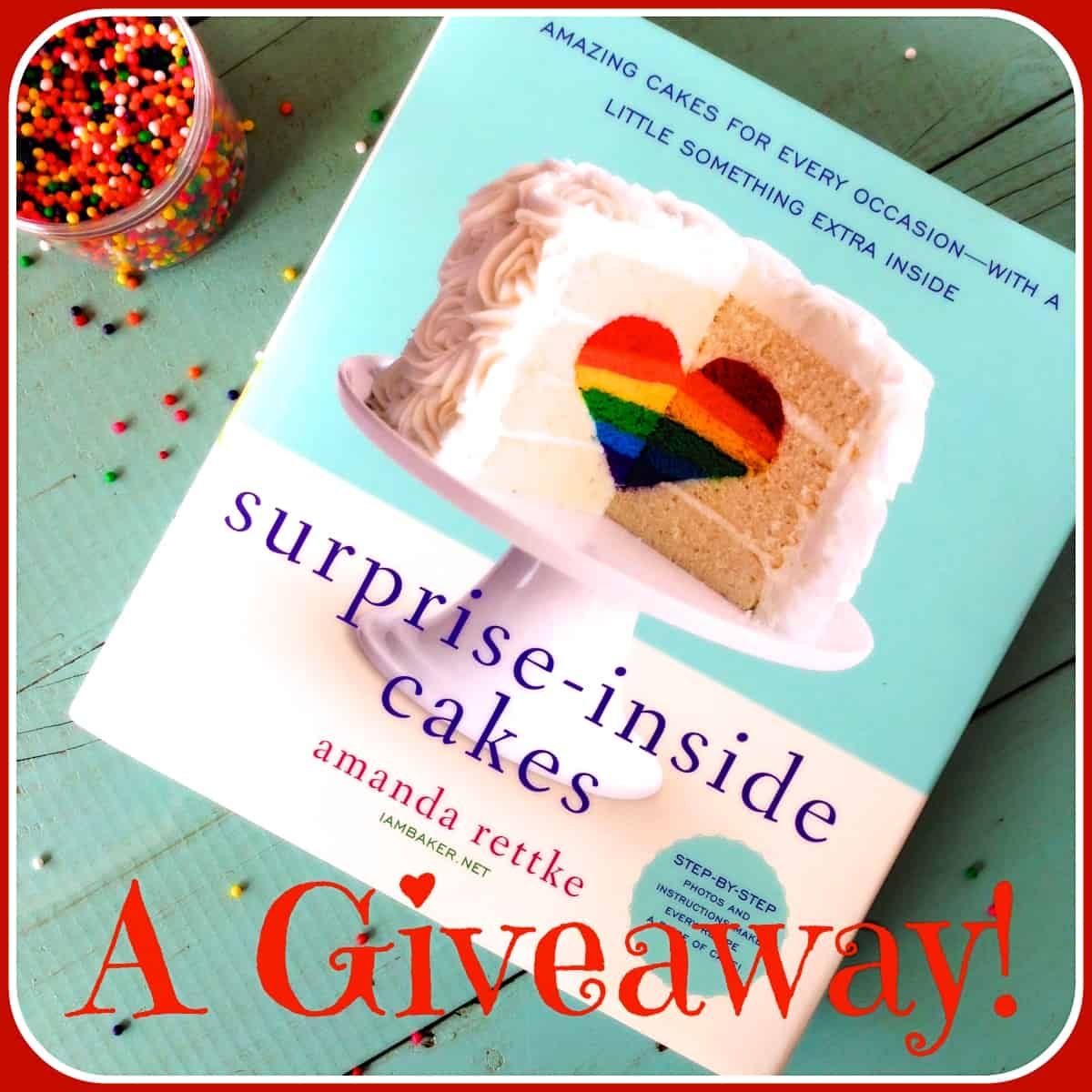 A #giveaway! WIN a copy of #SurpriseInsideCakes by i am baker. Enter at afarmgirlsdabbles.com!