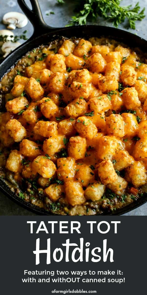 Tater Tot Hotdish {2 ways...with and withOUT canned soup!} from afarmgirlsdabbles.com - Tater Tot Hotdish is a classic comfort food meal here in Minnesota. This is my tried and true recipe, featuring two different ways to make it - with and withOUT canned soup! #hotdish #casserole #tatertot #tatertots #onepan #cheese #beef #gravy #comfortfood