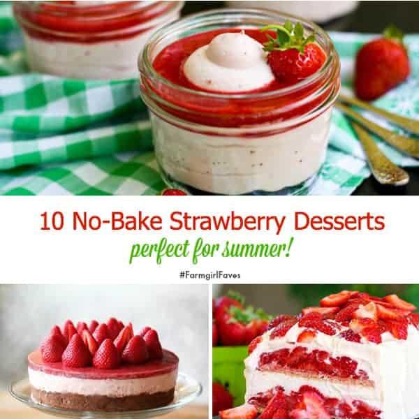 No Bake Strawberry Dessert Recipe: 10 No-Bake Strawberry Desserts {#FarmgirlFaves} • A