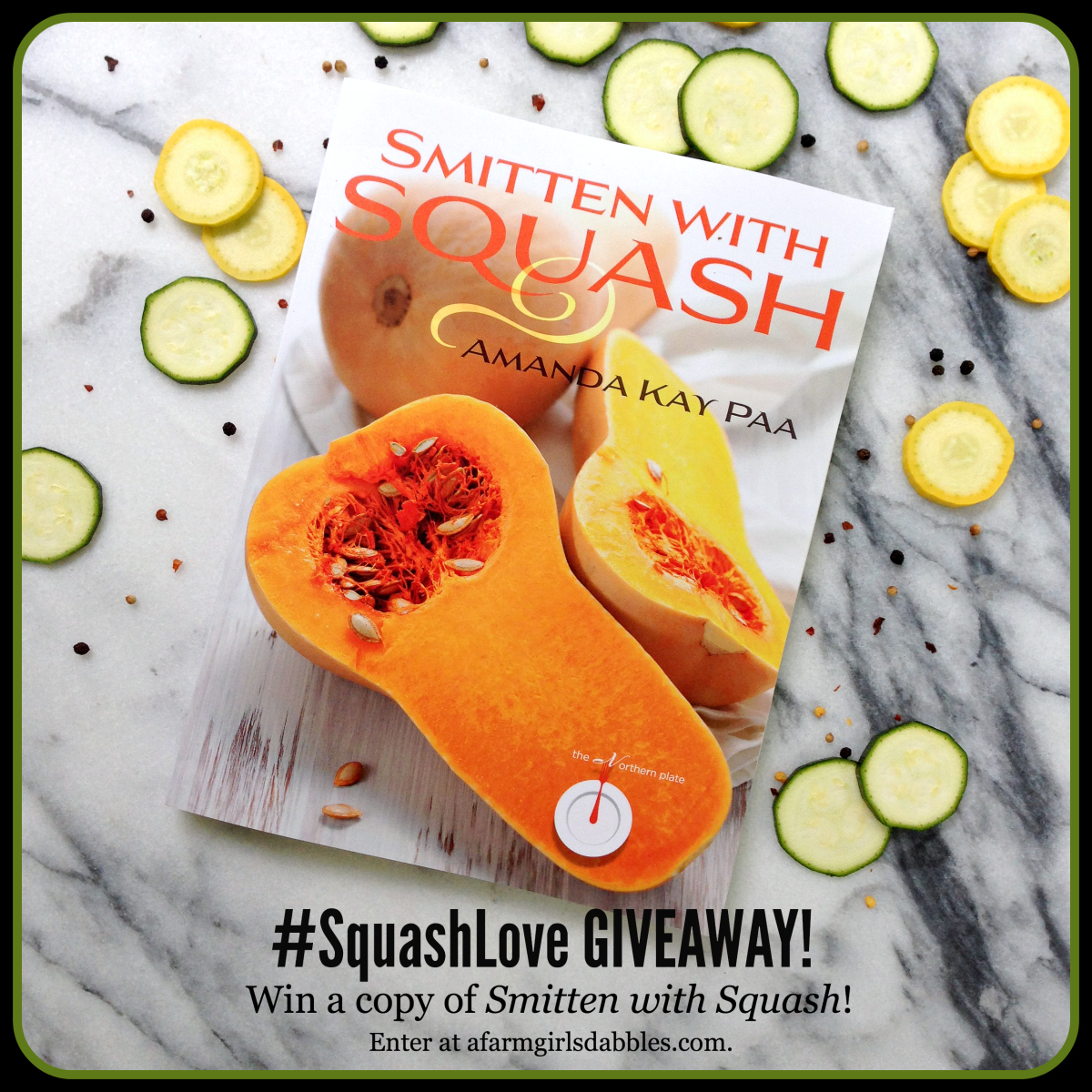 #SquashLove #Giveaway - win a copy of Smitten with Squash by Amanda Paa - enter at afarmgirlsdabbles.com