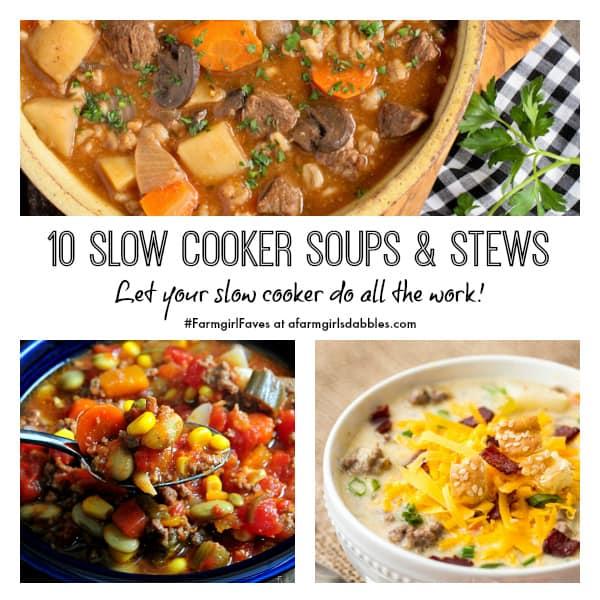 10 Slow Cooker Soups & Stews at afarmgirlsdabbles.com #FarmgirlFaves