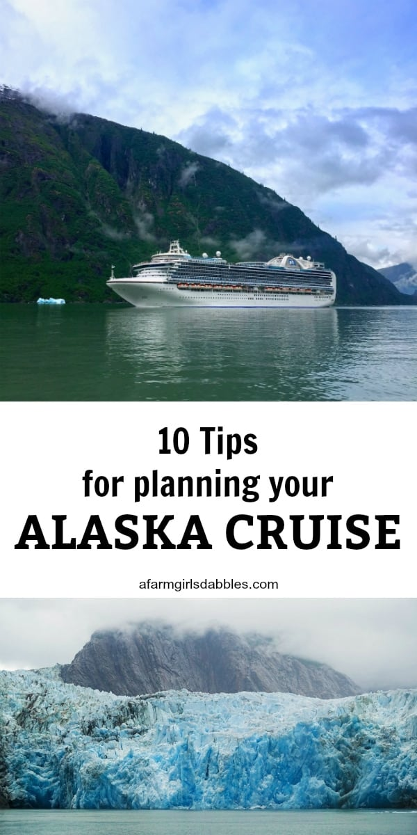 10 Tips for Planning Your Alaska Cruise from afarmgirlsdabbles.com #AFDtravel #Alaska #cruise #cruisetips #tips #princesscruises