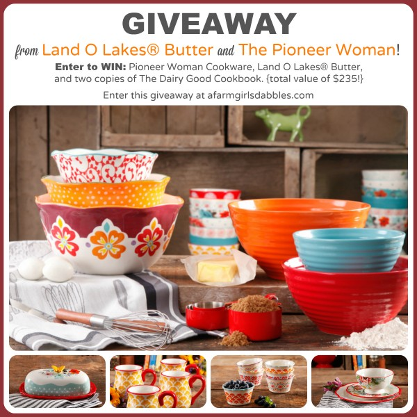 Giveaway from Land O Lakes® Butter and The Pioneer Woman - enter at afarmgirlsdabbles.com