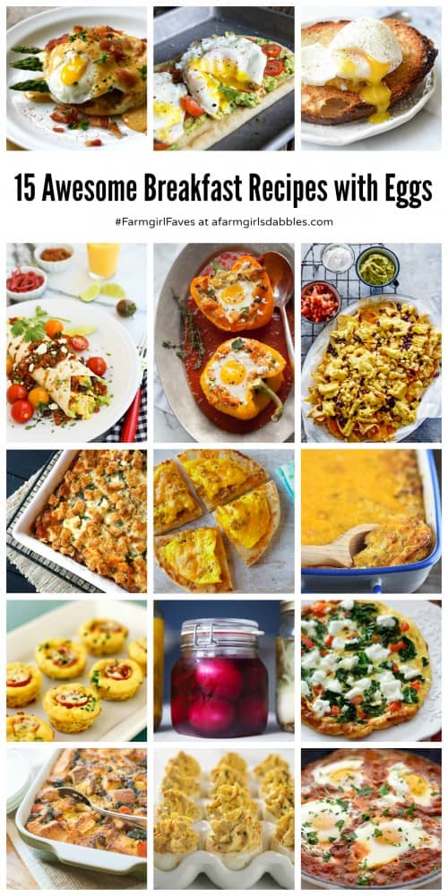 15 Awesome Breakfast Recipes with Eggs at afarmgirlsdabbles.com