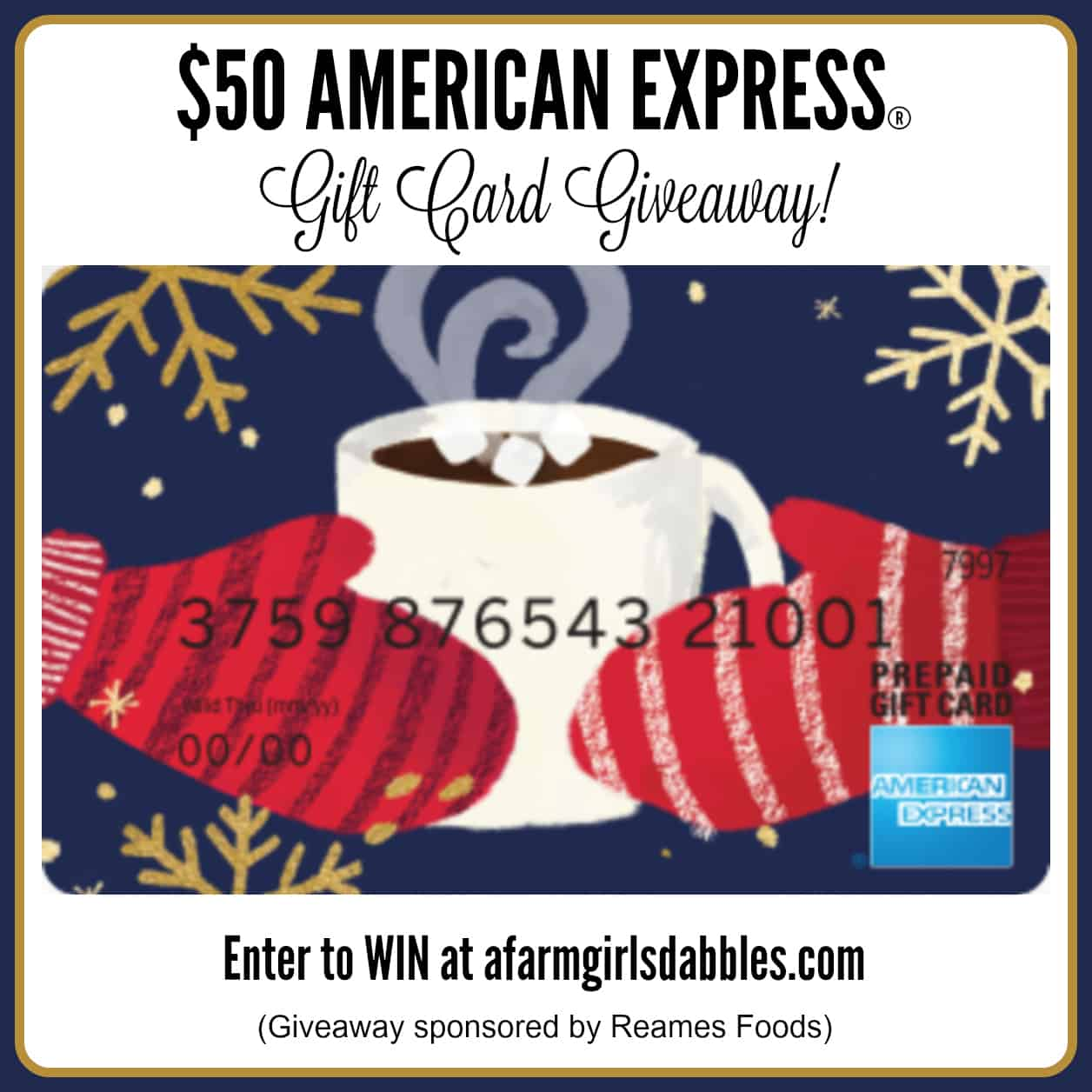 $50 American Express Gift Card Giveaway - enter at afarmgirlsdabbles.com - sponsored by Reames Foods