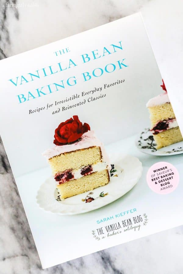 The Vanilla Bean Baking Book by Sarah Kieffer at afarmgirlsdabbles.com