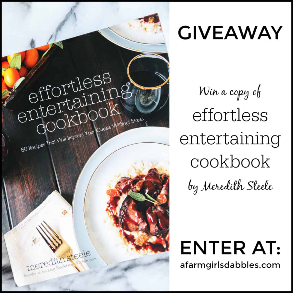 Effortless Entertaining Cookbook Giveaway at afarmgirlsdabbles.com