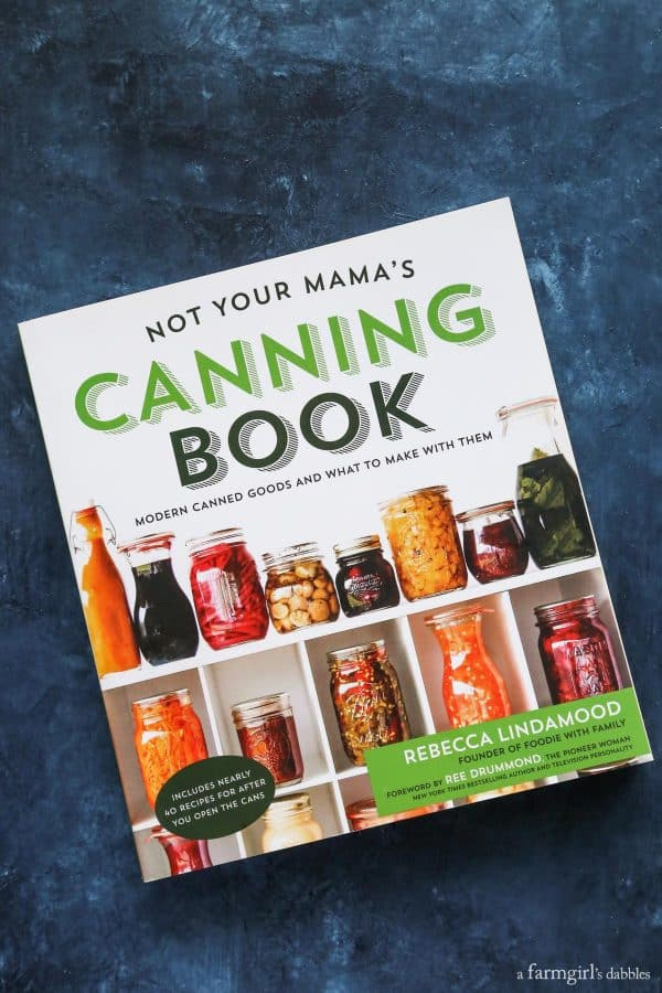 cover of Not Your Mama's Canning Book by Rebecca Lindamood