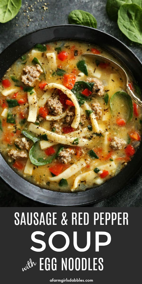 Sausage and Red Pepper Soup with Egg Noodles from afarmgirlsdabbles.com #soup #sausage #redpepper #spinach