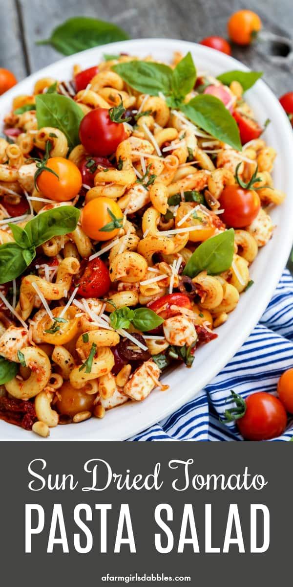 Sun Dried Tomato Pasta from afarmgirlsdabbles.com #pasta #salad #sundriedtomatoes #tomatoes #tomato #sundried #basil #mozzarella