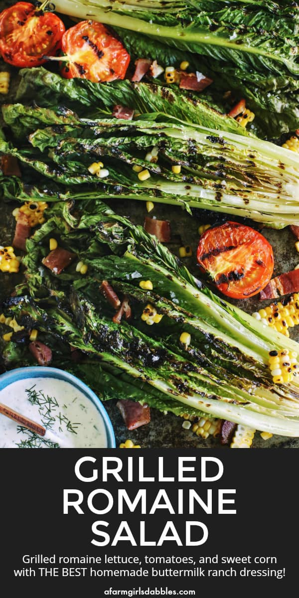 grilled romain salad has grilled romaine lettuce, tomatoes, and sweet corn, with bacon crumbles and homemade ranch dressing